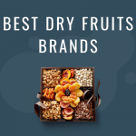 Best Dry Fruits Brands