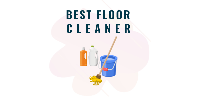 BEST FLOOR CLEANER IN INDIA