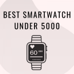best smartwatch under 5000